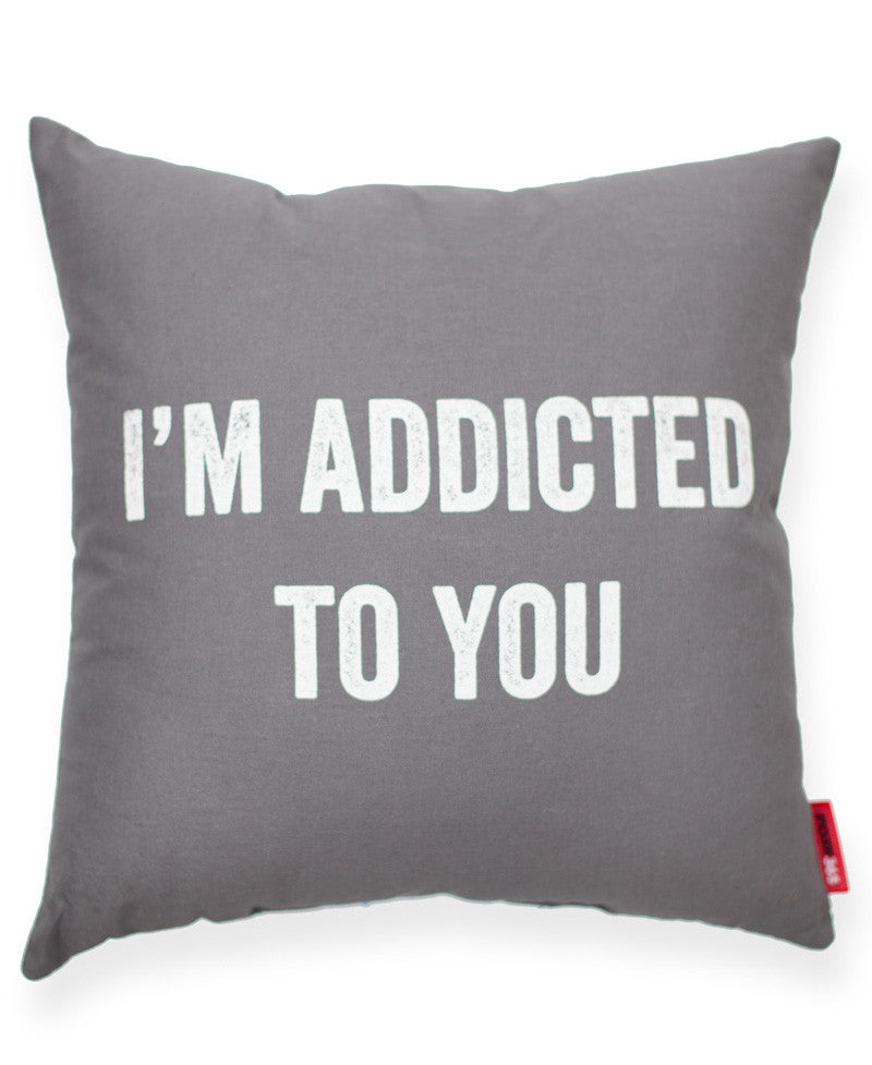 """I'm Addicted To You"" Decorative Throw Pillow"