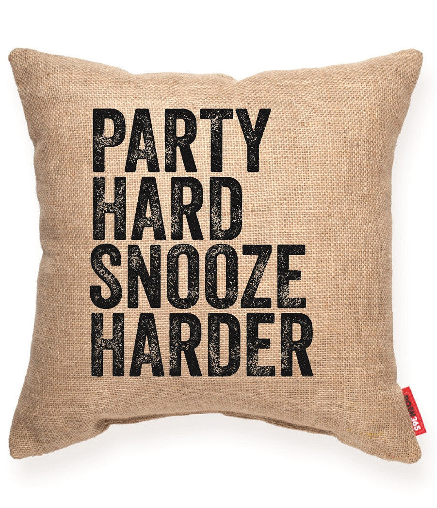 "Decorative Throw Pillow ""Party Hard Snooze Harder"""