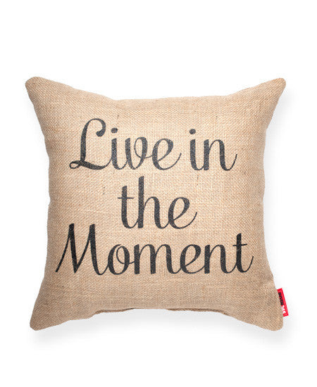 """Live In The Moment"" Decorative Throw Pillow"
