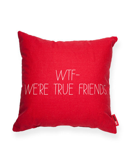 "Decorative Throw Pillow ""WTF--We're True Friends"""