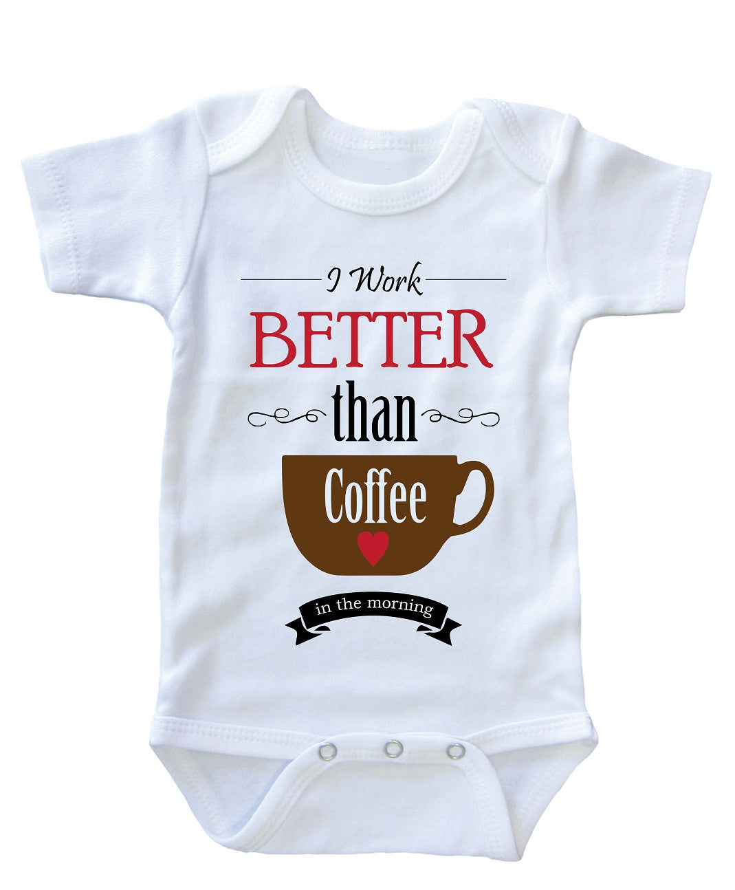 """Better Than Coffee"" Baby Onesie"