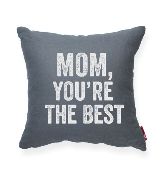 """Mom, You're The Best"" Decorative Throw Pillow"