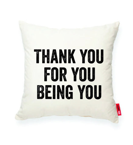 """Thank You For Being You"" Decorative Throw Pillow"