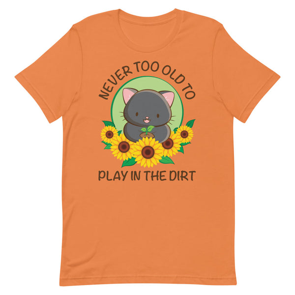 Never Too Old to Play in the Dirt Kawaii Cat Gardening T-shirt S / Orange