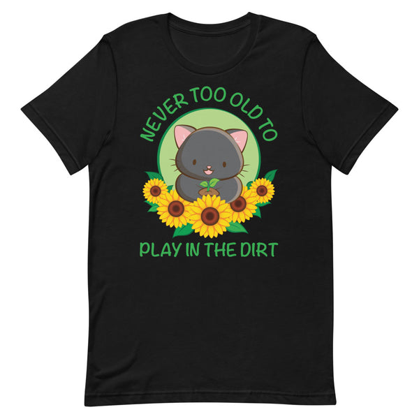 Never Too Old to Play in the Dirt Kawaii Cat Gardening T-shirt S / Black