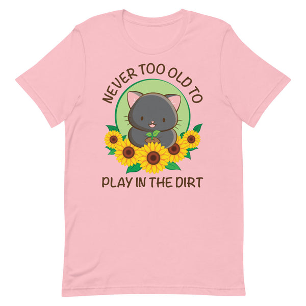 Never Too Old to Play in the Dirt Kawaii Cat Gardening T-shirt S / Pink