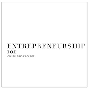 Entrepreneurship 101 - Consulting Package