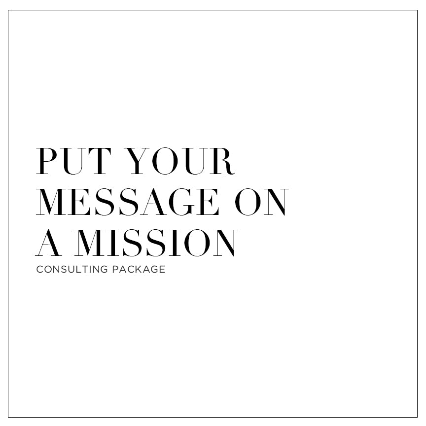 Put Your Message on a Mission - Consulting Package