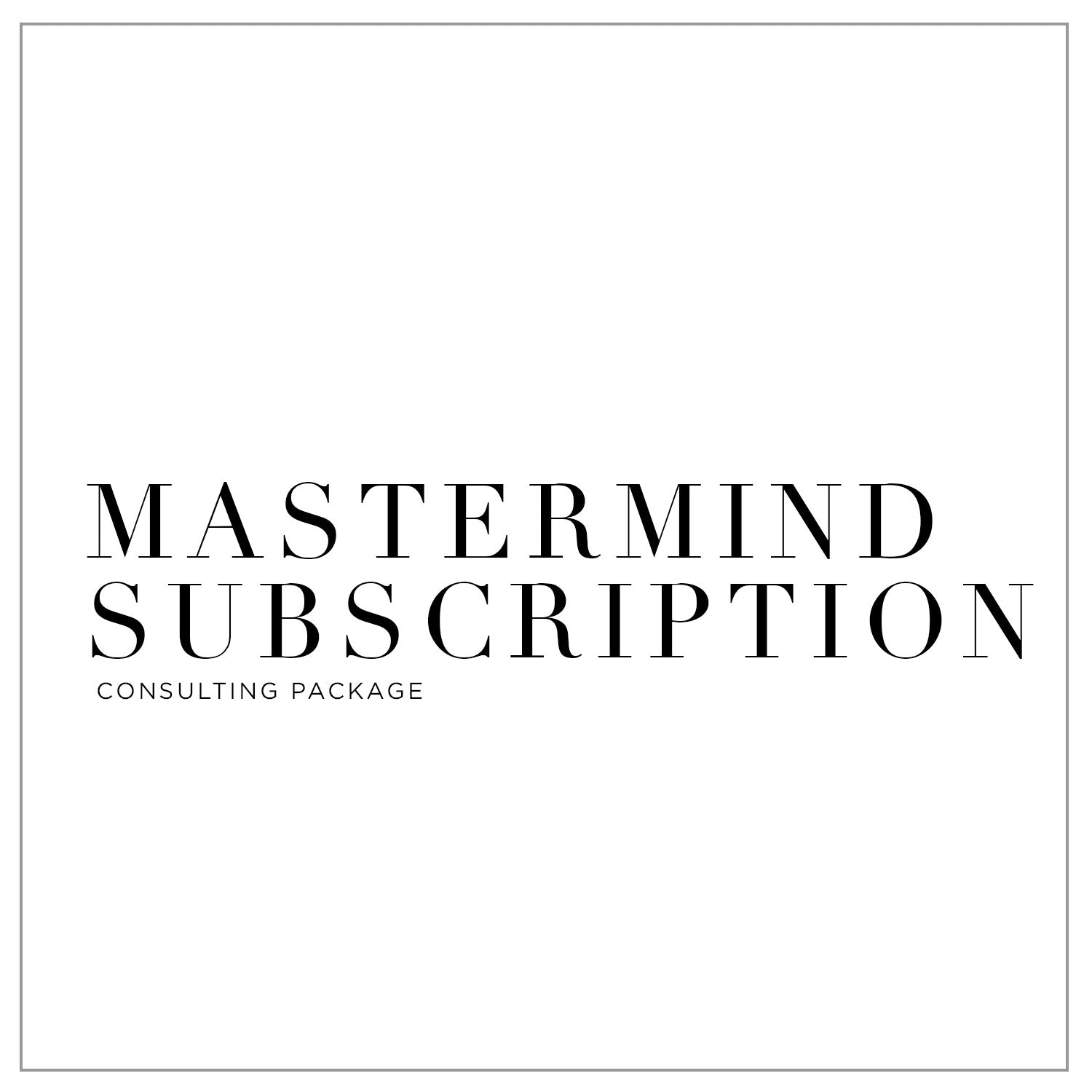 The MasterMind Subscription - $99 Monthly Subscription