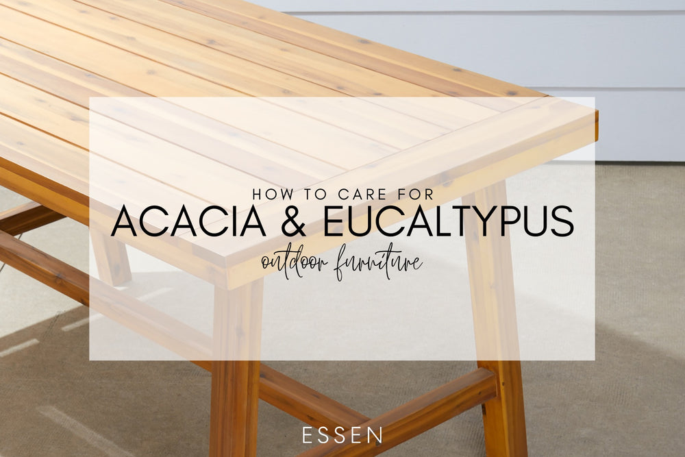 Caring for Acacia & Eucalyptus Outdoor Furniture