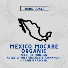 Load image into Gallery viewer, Mexico Mocabe Organic / 12oz
