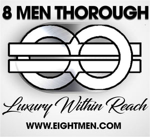8 Men Thorough