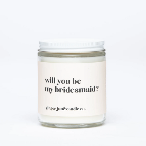 Will You Be My Bridesmaid Candle - Adored A Lovely Boutique