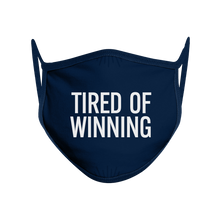 Load image into Gallery viewer, Tired Of Winning Non-Medical Face Mask (Set of 3)