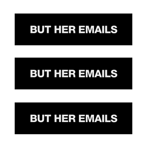 But Her Emails Bumper Stickers (Set of 3)