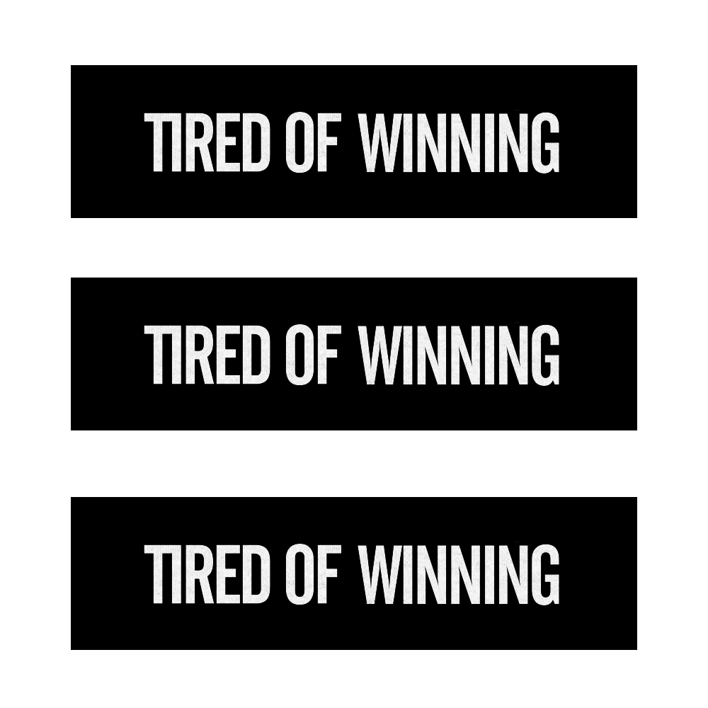Tired Of Winning Bumper Stickers (Set of 3)