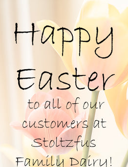 Happy Easter to all of our Customers at Stoltzfus Family Dairy!