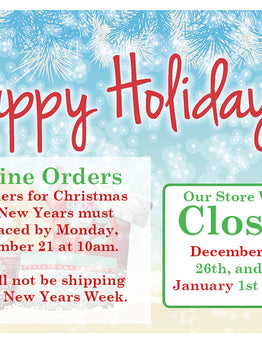 Holiday Hours and Online Order Deadline