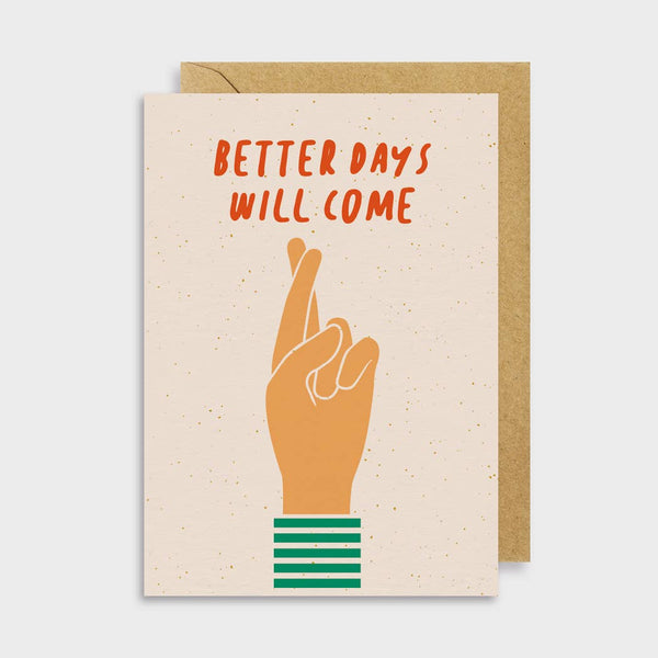 Better Days Will Come Card