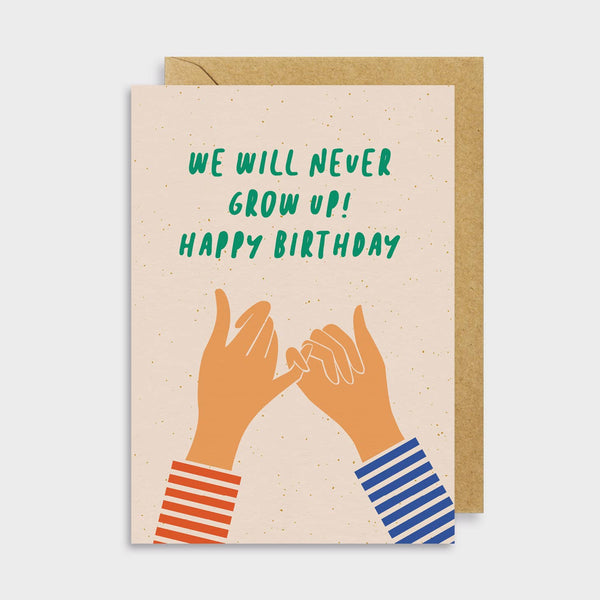 We'll Never Grow Up Card
