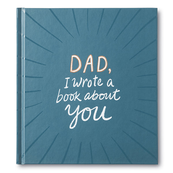 Dad, I Wrote A Book About You Book