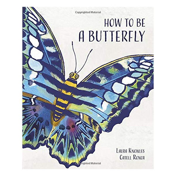 How To Be A Butterfly