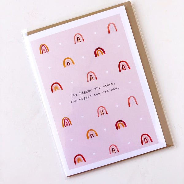 The Bigger the Storm, the Bigger the Rainbow Greeting Card