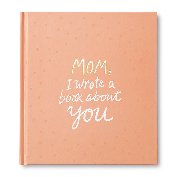 Mom, I Wrote A Book About You Book