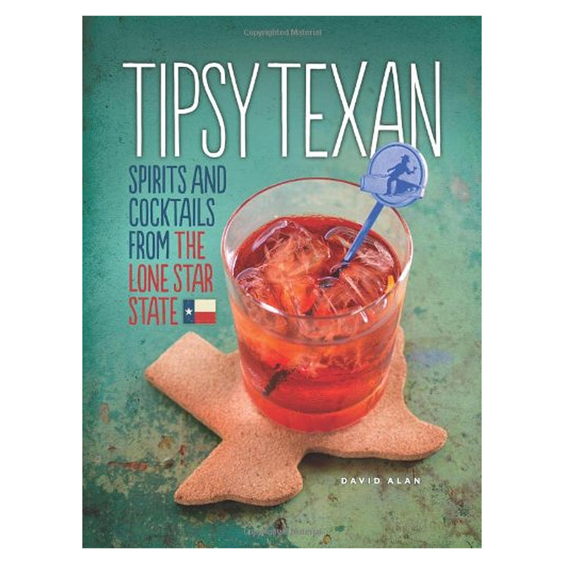 Tipsy Texan Cocktail Book