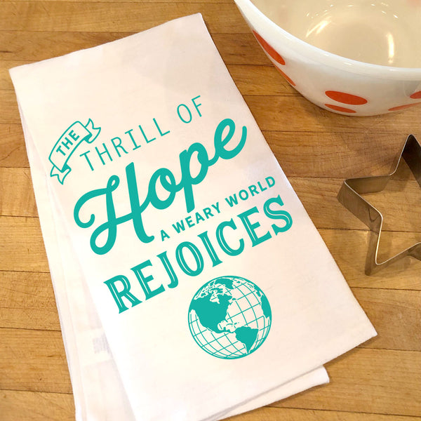 Weary World Rejoices Flour Sack Towel