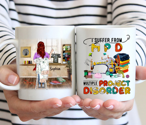 Love Sewing Personalized Mug - I Suffer from MPD Multiple Project Disorder
