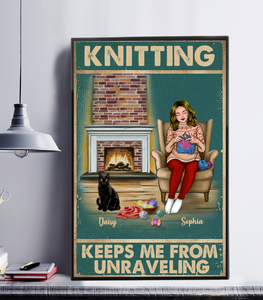 Personalized Knitting Poster- Knitting Keeps Me From Unraveling