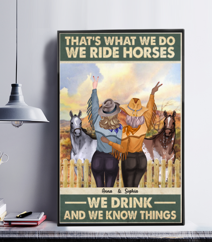 Personalized Cowgirls Poster - That's What We Do We Ride Horses We Drink And We Know Things