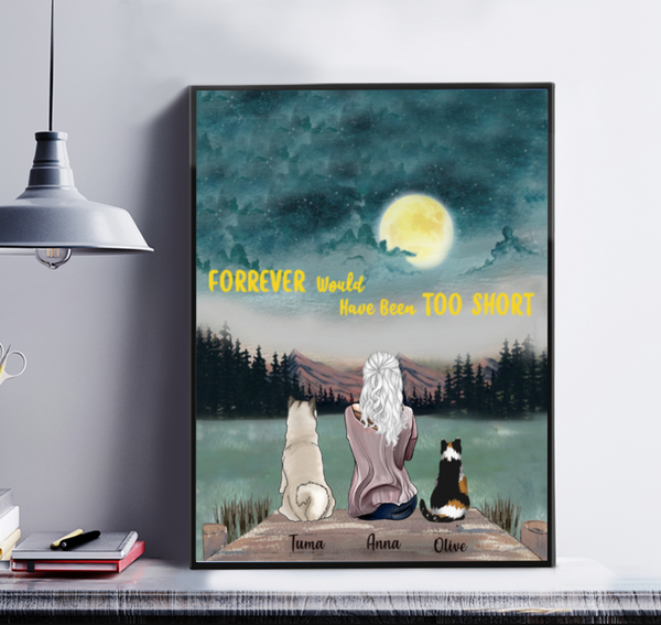 Forever would have been too short  - Personalised Girl And Cat And Dog Canvas