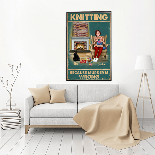 Personalized Crochet Poster - Knitting Because Murder Is Wrong