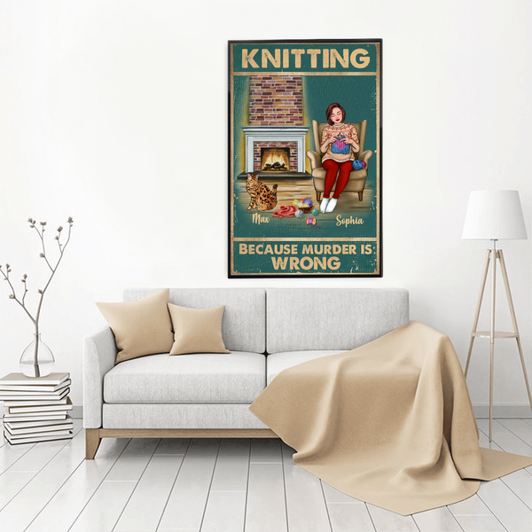 Personalized Knitting Poster - Knitting Because Murder Is Wrong