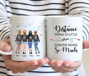 Personalized Four Best Friends Mug - Distance Means So Little When Someone Means So Much