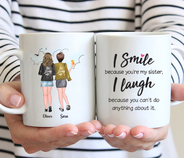 Personalized 2 Sisters Mug - I Smile Because You're My Sister I Laugh Because You Can't Do Anything About It