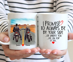 Motocycle Couple Personalized Mug - I Promise To Always Be By Your Side