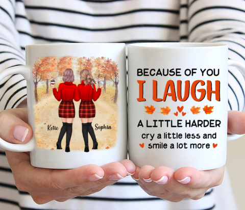 Personalized Two Girl Mug - Because Of You I Laugh A Little Harder