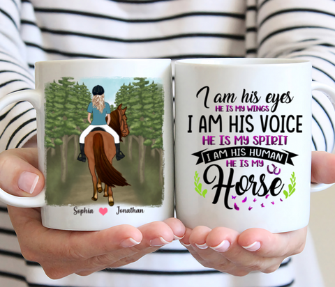 Personalized Girl And Horse - I Am His Eyes, he Is My Wings I Am His Voice He Is My Spirit I Am His Human He Is My Horse