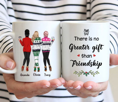 Three Sisters Customized Mug - Sweaters Leggings - There Is No Greater Gift Than Friendship