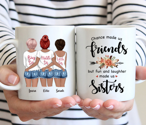 Personalized 3 Sisters Mug - Chance Made Us Friends But Fun And Laughter Made Us Sisters