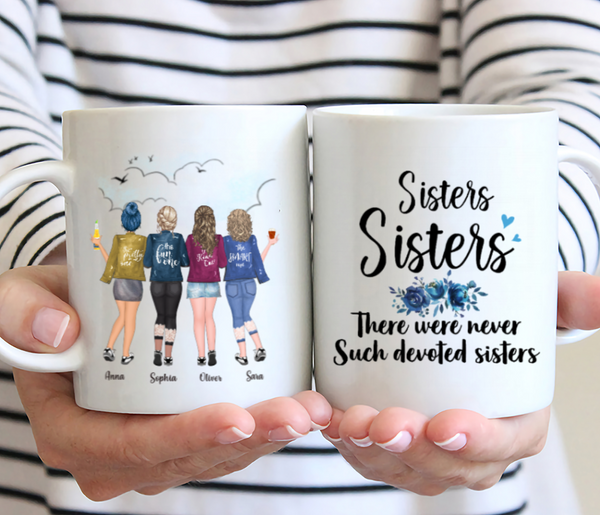Personalized 4 Sisters Mug - Sisters Sisters There Were Never Such Devoted Sisters