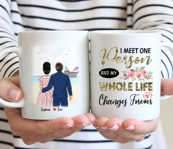 Personalised Veteran Couple Mug - I meet one person and my whole life changes forever.