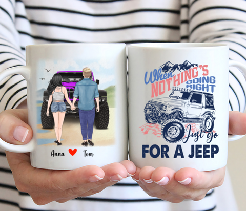 Customized Mug - When Nothing Is Going Right, Just Go For JEEP