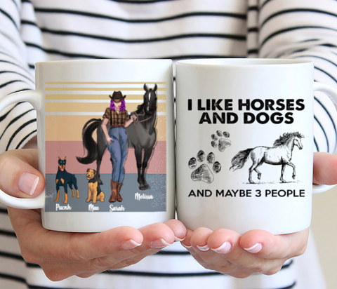Personalized Horse & Dogs Mug - I Like Horses And Dogs And Maybe 3 People