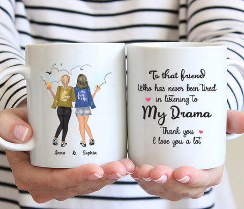 Personalized 2 Girls Best Friends Mug- To That Friend Who Has Never Beeb Tired In Listening To My Drama
