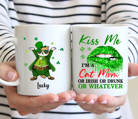 Personalized Cat Mug - Kiss Me I'am a Cat Mom Or Irish Or Drunk Or Whatever