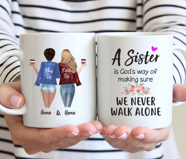 Personalized 2 Sisters Mug - A Sister Is God's Way Of Making Sure We Never Walk Alone